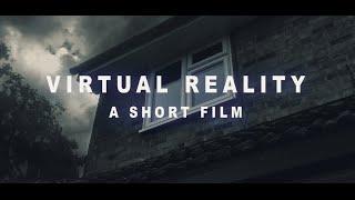 Virtual Reality - Short Film