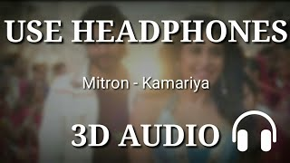 Kamariya : Mitron ( 3D Audio ) | virtual 3D Audio_high_quality | 3D Songs | Virtual 3D Songs