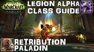 WoW Legion Alpha Retribution Paladin Guide & Preview - Core Gameplay