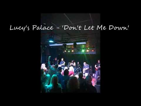 Lucy's Palace- 'Don't Let Me Down' (Chainsmokers Cover)