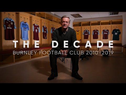THE DECADE | Burnley Football Club 2010-2019
