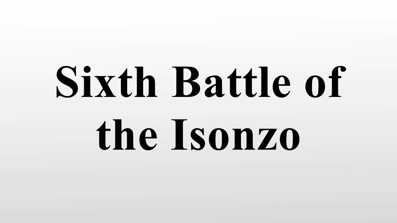 Sixth battle of the isonzo youtube sixth battle of the isonzo sciox Gallery