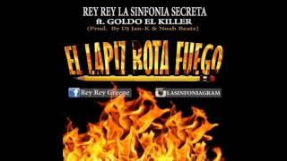 Rey Rey Ft. Goldo El Killer - El Lapíz Bota Fuego (Prod. By DjJan-k & NoahBeatz)