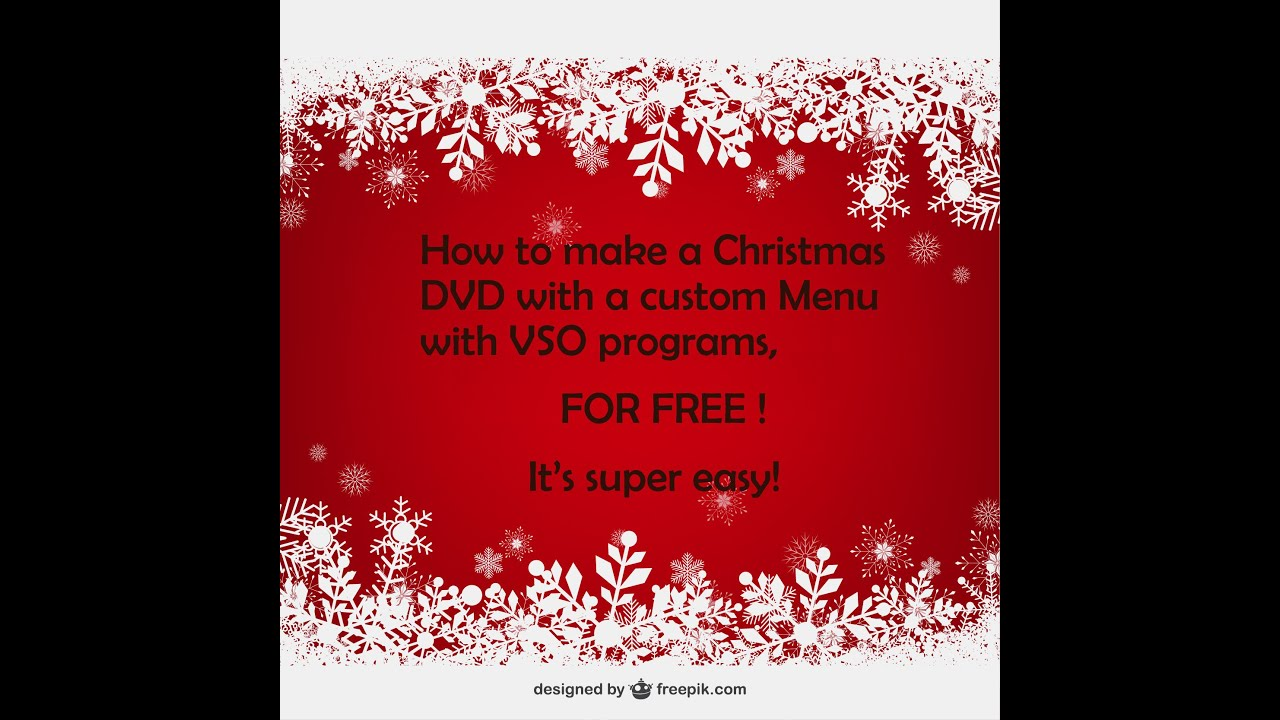 create your own dvd for xmas with custom menu for free youtube