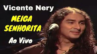 VICENTE NERY MEIGA SENHORITA