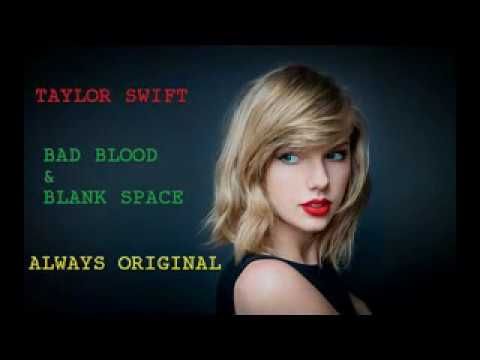 Taylor Swift - Bad Blood & Blank Space MP3