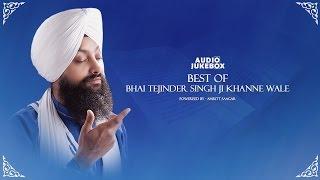 Best Of Bhai Tejinder Singh Ji Khanne Wale | Kirtan Jukebox | Amritt Saagar | Non Stop Kirtan