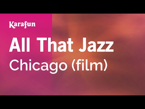 Karaoke All That Jazz - Chicago (The Movie) *