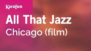 Karaoke All That Jazz - Chicago (film) *