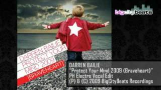 Darren Bailie - Protect Your Mind 2009 (Braveheart) [PH Electro Vocal Edit)