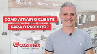 Como atrair o cliente para o produto?