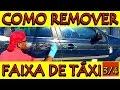Como Remover Faixa de Táxi 3/4 - Pintura Automotiva