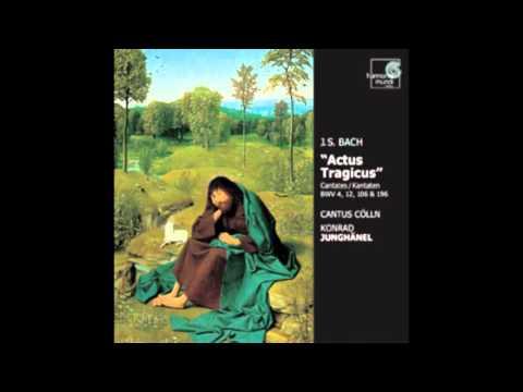 Johann Sebastian Bach - Actus Tragicus, Cantatas BWV 4, 12, 106 & 196 (2000)