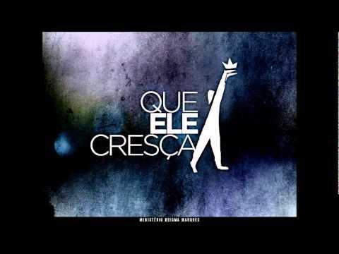 Deigma Marques - QUE ELE CRESÇA (musica e ministração)