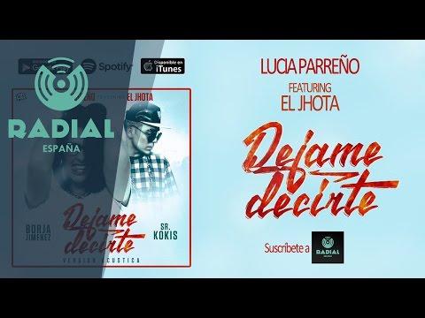 Lucía Parreño - Déjame decirte feat. El Jhota (Acústico Oficial)