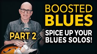 Boosted Blues Guitar Lesson (2/2) - Improve Your Blues Soloing