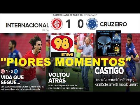 INTERNACIONAL 1 x 0 CRUZEIRO Melhores Momentos Transmissão 98FM 98FC 98Live  Brasileirão 2016 37ªRod