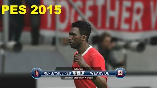 PES 2015 Gameplay - Liverpool vs Sunderland HD (PC PS4)