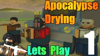 [ROBLOX: Apocalypse Drying] - Lets Play w/ Friends Ep 1 - The Desert!