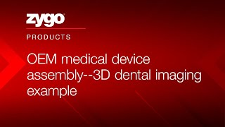 OEM medical device assembly--3D dental imaging example