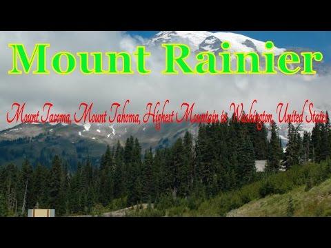 Mount Rainier, Mount Tacoma, Mount Tahoma, The Highest Mountain in Washington, United States