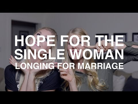 Hope for the Single Woman Longing for Marriage