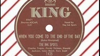 The Ink Spots   When You Come To The End Of The Day KING)