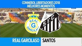 Melhores Momentos - Real Garcilaso 2 x 0 Santos - Libertadores - 01/03/2018