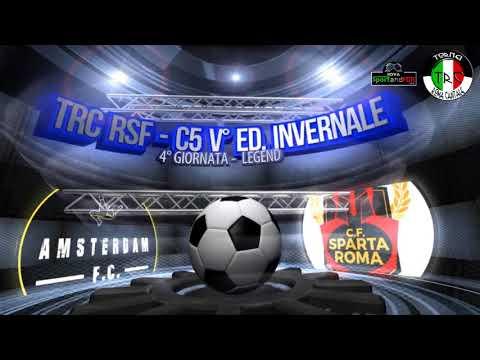 TRC RSF V° ED. INVERNALE - C5 - LEGEND - 4° GIORNATA - AMSTERDAM F.C. -  C.F. SPARTA ROMA 12-6