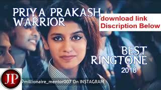 priya prakash varrior 100% original ringtone With real downloa…