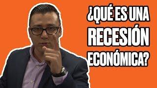 ¿Qué es una recesión económica? | #EXPlainer