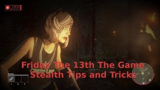 Friday The 13th The Game - Stealth Tips and Tricks