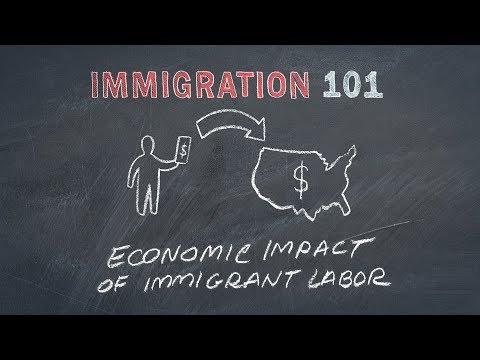 Immigration 101: Economic Impact of Immigrant Labor