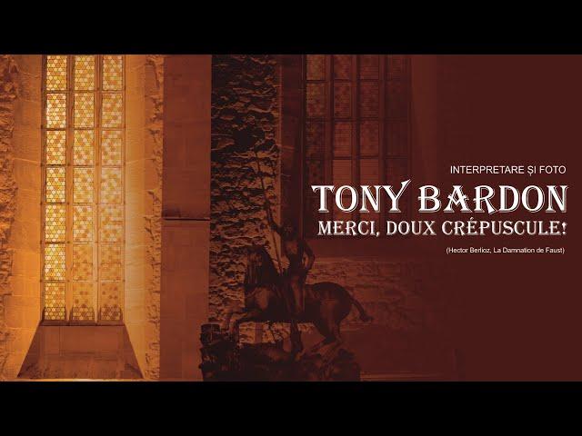 Merci, doux crépuscule! - interpretare și foto de Tony Bardon