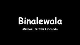 Binalewala by michael dutchi libranda ito po yung nag trending na song kinantahan niya babaeng request ng mga masasakit kanta. vid...