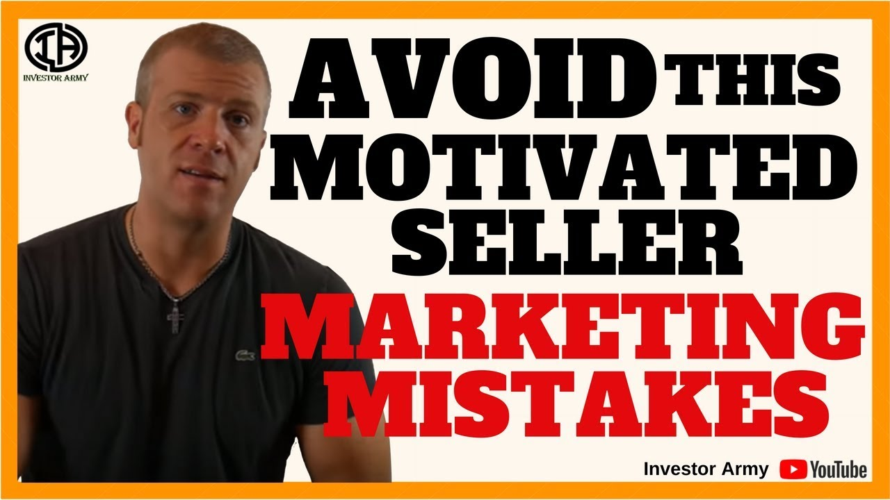Avoid This Motivated Seller Marketing Mistake