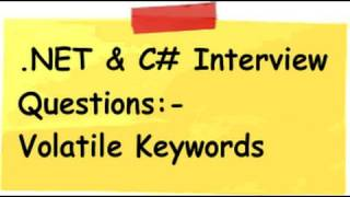 What is volatile keyword , c# (Csharp) and .NET interview questions ?