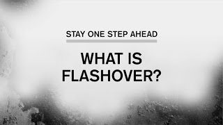 Stay One Step Ahead: What is Flashover? (Part 1 of 5)