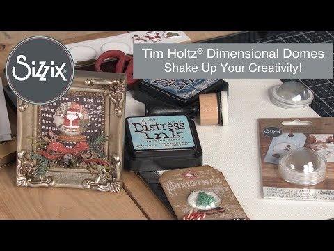 Sizzix Dimensional Domes with Tim Holtz!