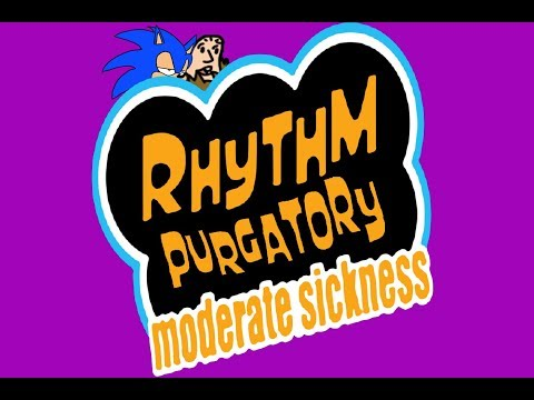 Rhythm Purgatory: Moderate Sickness - You Reposted in the Wr