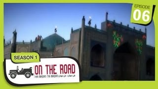 On The Road / Hai Maidan Tai Maidan - SE-1 - Ep-6 - Balkh Province - Part-1