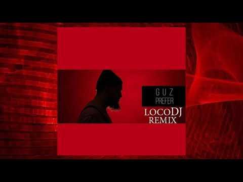 Guz - Prefer (LocoDJ Remix)