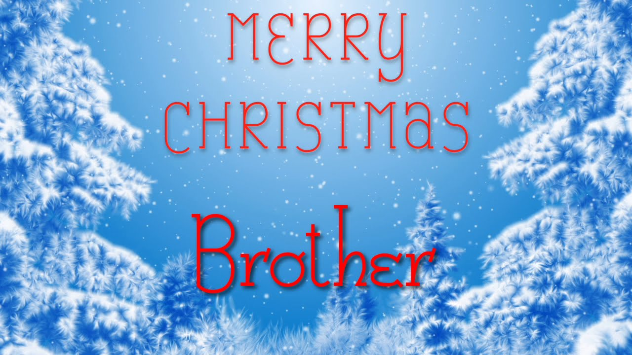 Merry Christmas Brother.Merry Christmas Brother A Special Message Just For You