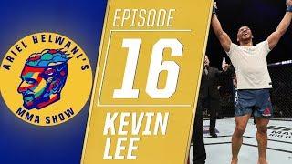 Kevin Lee challenges Khabib Nurmagomedov to lightweight title fight | Ariel Helwani's MMA Show