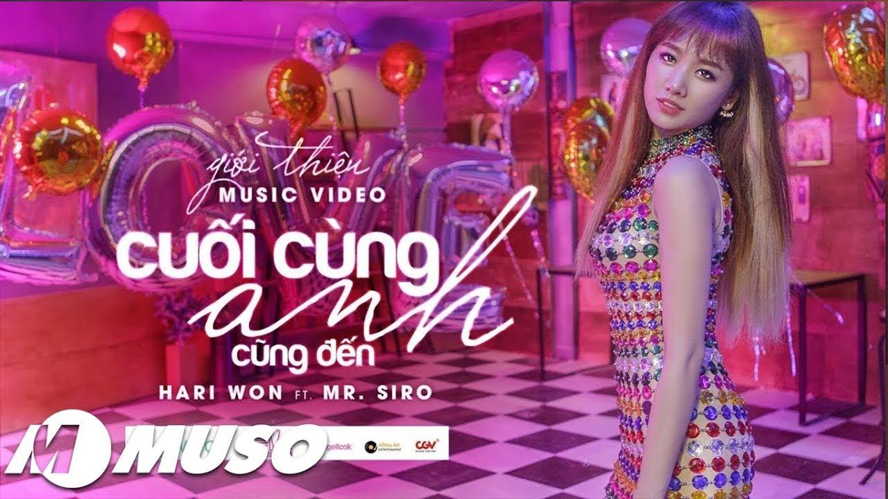 Cuối Cùng Anh Cũng Đến- MV Khủng Nhất Của Hari Won ft. Mr Siro