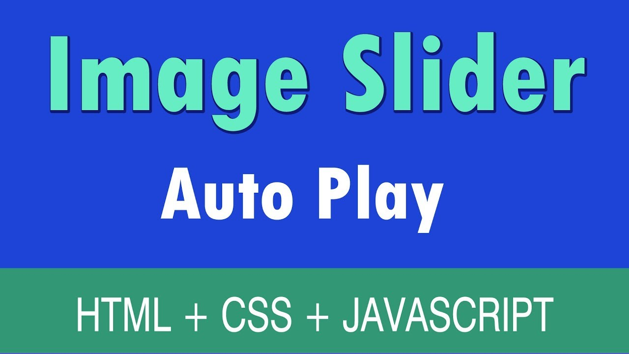 Auto playing image slider using html css and js | web zone