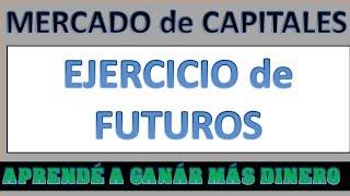Ejercicio Practico de Derivados - Futuros Indice Merval. Aprende a ganar más dinero