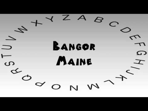 How to Say or Pronounce USA Cities — Bangor, Maine