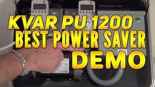 KVAR PU 1200 Best Power Saver Demonstration