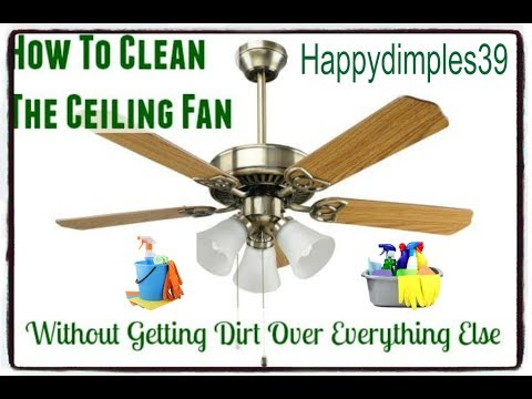 How I Clean My Ceiling fans